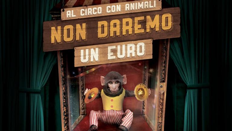 Al circo con animali non daremo un euro.14-15 e 21-22 marzo firma la nostra petizione