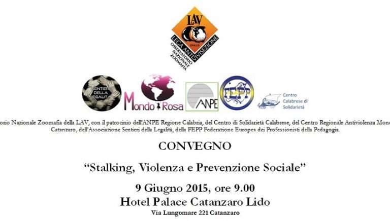 """Catanzaro: Convegno su """"Stalking, Violenza e Prevenzione Sociale"""""""