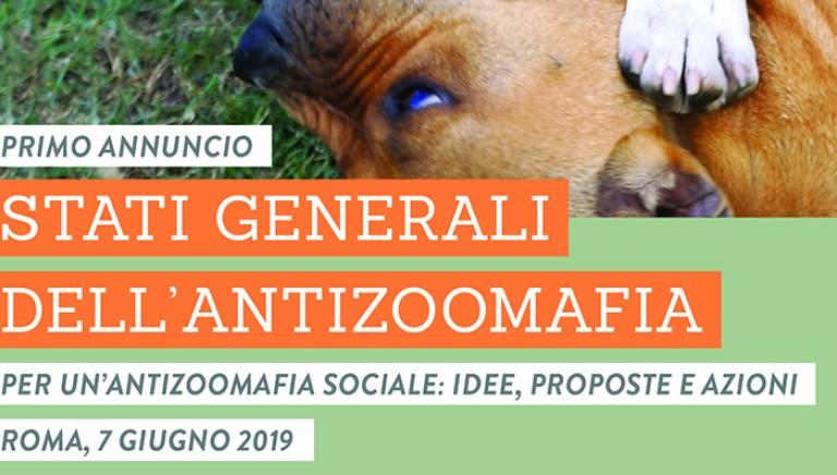 Stati generali dell'Antizoomafia: idee, proposte, azioni. Roma, 7 giugno