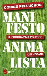 """Presentazione del libro """"Manifesto Animalista"""" di Corine Pelluchon con il presidente LAV Gianluca Felicetti venerdì 16 marzo ore 18:00 a Roma"""